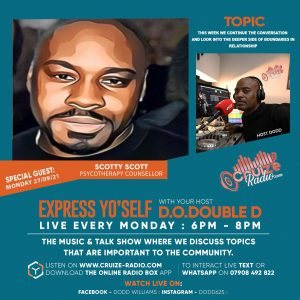 """D.O.DOUBLE D – TALK SHOW """" EXPRESS YOURSELF """" WITH SPECIAL GUEST SCOTTY SCOTT"""